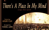 Dina Storch Classic Hits Sung By Avrumi Flam, Yehuda! & Dov Levine: There's a Place in My Mind