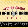 JM Blogger Awards:  Jewish Blogmeister, Jacob Da Jew, Jewish Music 26, TcK