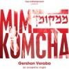Gershon Veroba:  Free Download – Mimkomcha (a cappella)