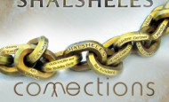 Coming Soon:  Shalsheles Connections