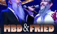 MBD and Avraham Fried live in Concert in the UK