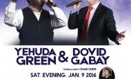 This Motzei Shabbos! Yehuda Green & Dovid Gabay LIVE
