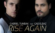 New Music Video – Gabriel Tumbak feat. Gad Elbaz – Rise Again (Betifara)