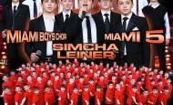 THE MIAMI BOYS CHOIR  MIAMI 5  THE 100 VOICE UNITY CHOIR  & STARRING SIMCHA LEINER