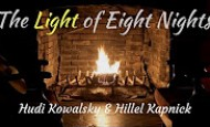 The Light of Eight Nights – Hudi Kowalsky & Hillel Kapnick