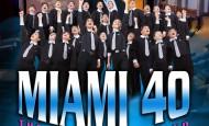 THE NORTH AMERICAN TOUR – MIAMI'S 40TH ANNIVERSARY SHOW