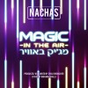 NACHAS – Magic In The Air (Lyric Video)