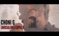 "Choni G releases a new track: ""Jerusalem a Capella"""