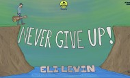 [Video] Eli Levin – Never Give Up