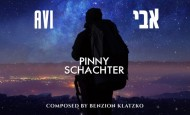 """Avi"" Pinny Schachter – Composed by Benzion Klatzko [Official Video]"