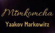 "Yaakov Markowitz With A New Single ""Mimkomcha"""