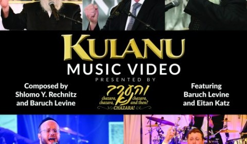 """Vhaarev Na"" Along With S.Y. Rechnitz, Baruch Levine, & Eitan Katz Presents ""KULANU"""