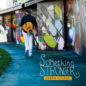 Aaron-Holder-Something-Stronger
